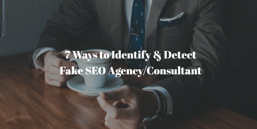7 Ways to Identify & Detect Fake SEO Agency/Consultant